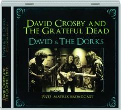 DAVID CROSBY AND THE GRATEFUL DEAD: David & the Dorks