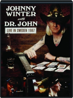 JOHNNY WINTER WITH DR. JOHN: Live in Sweden 1987