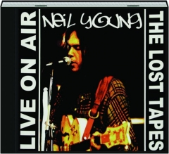 NEIL YOUNG: Live on Air / The Lost Tapes