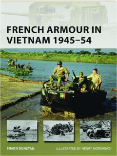 FRENCH ARMOUR IN VIETNAM 1945-54: New Vanguard 267