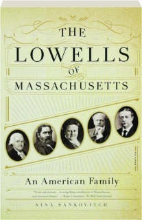THE LOWELLS OF MASSACHUSETTS: An American Family