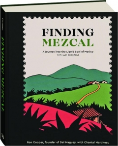 FINDING MEZCAL: A Journey into the Liquid Soul of Mexico