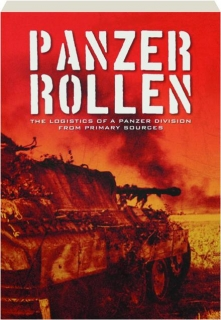 PANZER ROLLEN: The Logistics of a Panzer Division from Primary Sources