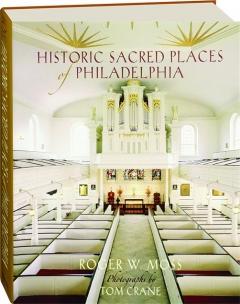 HISTORIC SACRED PLACES OF PHILADELPHIA