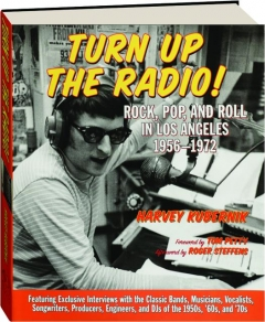 TURN UP THE RADIO! Rock, Pop, and Roll in Los Angeles 1956-1972