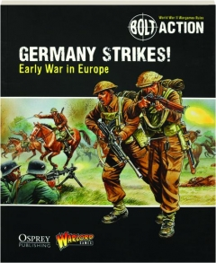 BOLT ACTION--GERMANY STRIKES: Early War in Europe