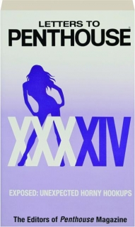 LETTERS TO <I>PENTHOUSE</I> XXXXIV: Exposed--Unexpected Horny Hookups