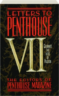 LETTERS TO <I>PENTHOUSE</I> VII: Celebrate the Rites of Passion