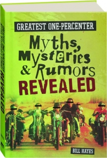 GREATEST ONE-PERCENTER MYTHS, MYSTERIES & RUMORS REVEALED
