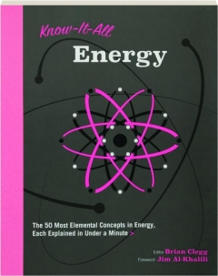 KNOW-IT-ALL ENERGY: The 50 Most Elemental Concepts in Energy, Each Explained in Under a Minute