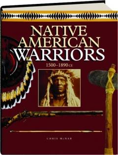 NATIVE AMERICAN WARRIORS 1500-1890 CE