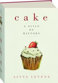 CAKE: A Slice of History