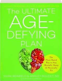 THE ULTIMATE AGE-DEFYING PLAN: The Plant-Based Way to Stay Mentally Sharp & Physically Fit