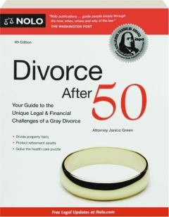 DIVORCE AFTER 50, 4TH EDITION: Your Guide to the Unique Legal & Financial Challenges of a Gray Divorce
