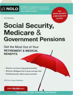 SOCIAL SECURITY, MEDICARE & GOVERNMENT PENSIONS, 24TH EDITION: Get the Most Out of Your Retirement & Medical Benefits