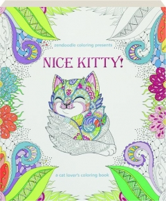 NICE KITTY! A Cat Lover's Coloring Book