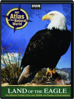 LAND OF THE EAGLE: Atlas of the Natural World