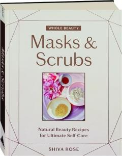 MASKS & SCRUBS: Whole Beauty