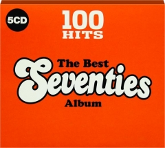 THE BEST SEVENTIES ALBUM: 100 Hits