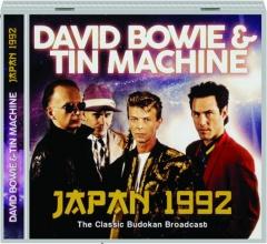 DAVID BOWIE & TIN MACHINE: Japan 1992