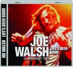 JOE WALSH: Life's Been Good