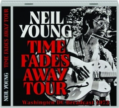 NEIL YOUNG: Time Fades Away Tour