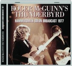 ROGER MCGUINN'S THUNDERBYRD: Hammersmith Odeon Broadcast 1977