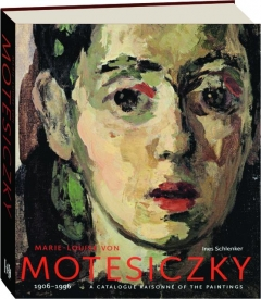 MARIE-LOUISE VON MOTESICZKY: A Catalogue Raisonne of the Paintings
