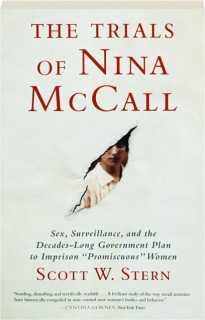 """THE TRIALS OF NINA MCCALL: Sex, Surveillance, and the Decades-Long Government Plan to Imprison """"Promiscuous"""" Women"""
