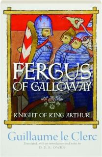 FERGUS OF GALLOWAY: Knight of King Arthur