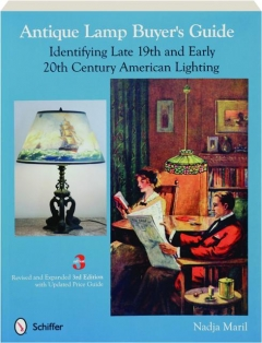 ANTIQUE LAMP BUYER'S GUIDE, REVISED 3RD EDITION