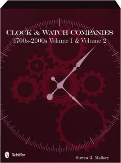 CLOCK & WATCH COMPANIES, 1700S-2000S