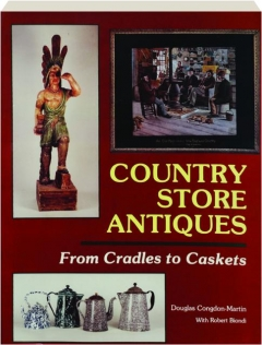 COUNTRY STORE ANTIQUES: From Cradles to Caskets