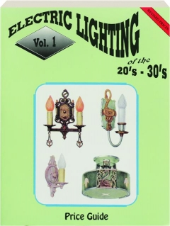 ELECTRIC LIGHTING OF THE 20'S-30'S, VOL. 1