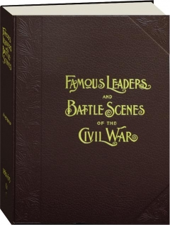 FRANK LESLIE'S ILLUSTRATED FAMOUS LEADERS AND BATTLE SCENES OF THE CIVIL WAR