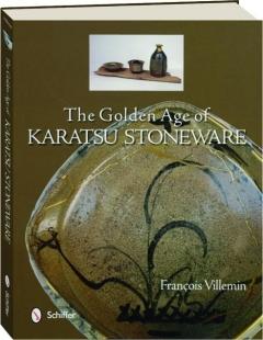 THE GOLDEN AGE OF KARATSU STONEWARE