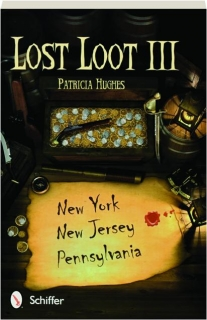 LOST LOOT III: New York, New Jersey, Pennsylvania