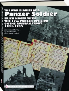 THE WAR DIARIES OF A PANZER SOLDIER: Erich Hager with the 17th Panzer Division on the Russian Front 1941-1945