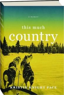 THIS MUCH COUNTRY: A Memoir