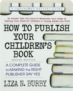 HOW TO PUBLISH YOUR CHILDREN'S BOOK, SECOND EDITION