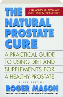 THE NATURAL PROSTATE CURE, THIRD EDITION