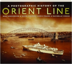 A PHOTOGRAPHIC HISTORY OF THE ORIENT LINE