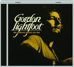 GORDON LIGHTFOOT: The Complete Singles 1970-1980