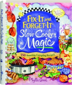 FIX-IT AND FORGET-IT SLOW COOKER MAGIC
