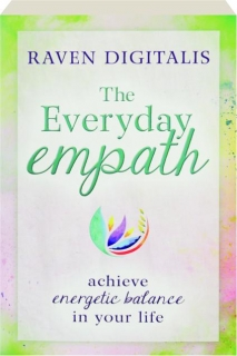 THE EVERYDAY EMPATH: Achieve Energetic Balance in Your Life