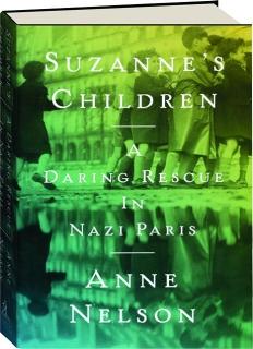 SUZANNE'S CHILDREN: A Daring Rescue in Nazi Paris