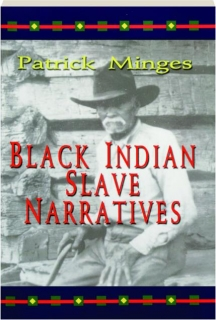 BLACK INDIAN SLAVE NARRATIVES