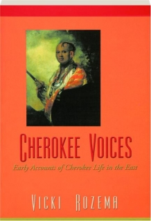 CHEROKEE VOICES: Early Accounts of Cherokee Life in the East