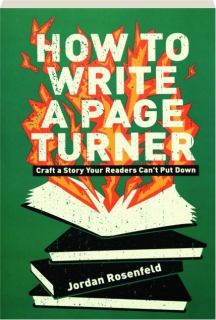 HOW TO WRITE A PAGE TURNER: Craft a Story Your Readers Can't Put Down