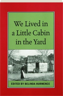 WE LIVED IN A LITTLE CABIN IN THE YARD